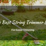 3 Best String Trimmer Line Reviews of 2018