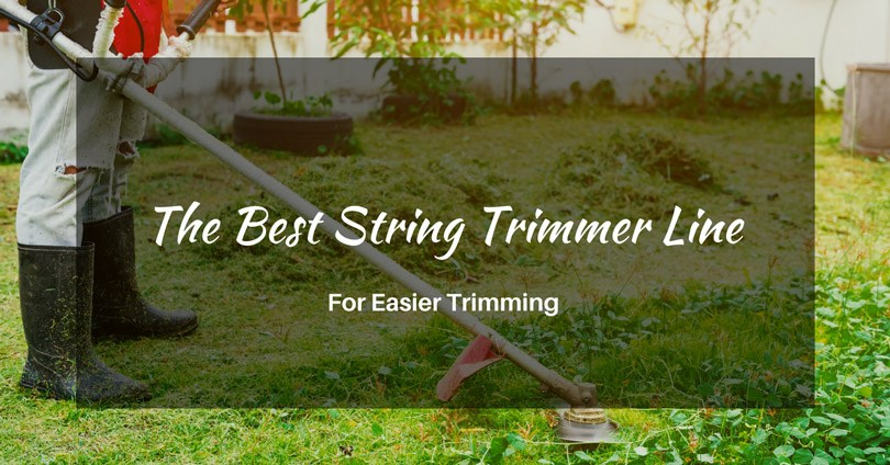 Top 3 Best String Trimmer Line – Reviews And Buying Guide